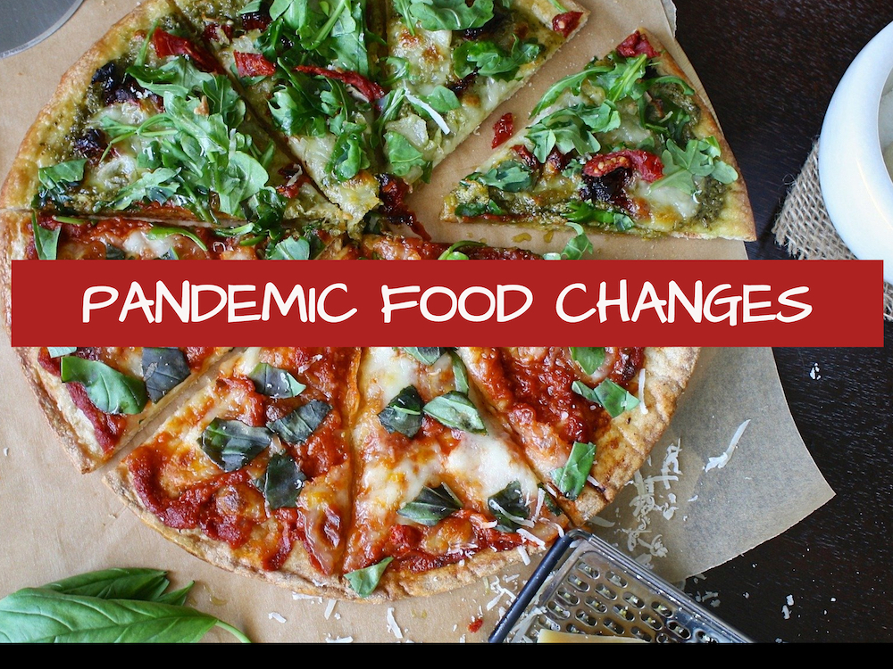 Pandemic Food Changes