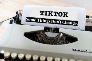 Tiktok Some Things Don't Change.